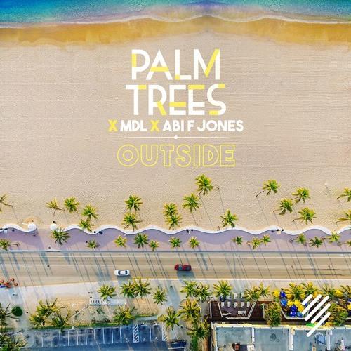 Palm Trees, MDL, Abi F Jones – Outside
