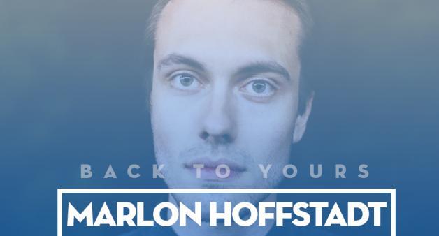 BACK TO YOURS: MARLON HOFFSTADT