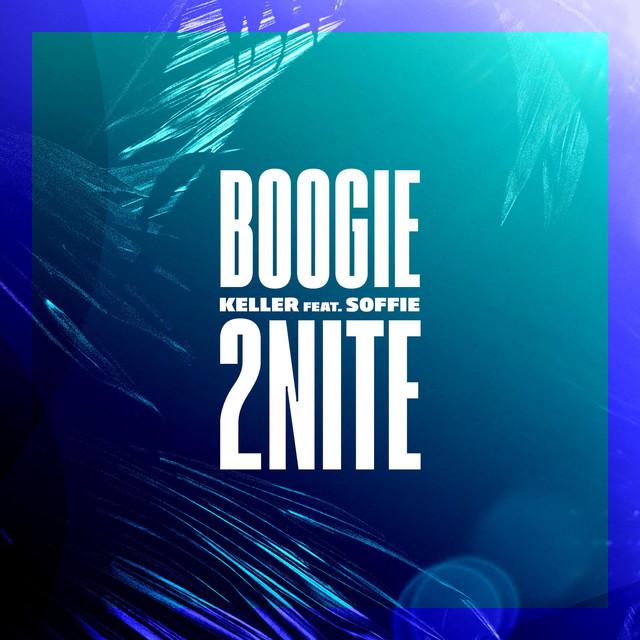Keller – Boogie 2Nite ft. Soffie