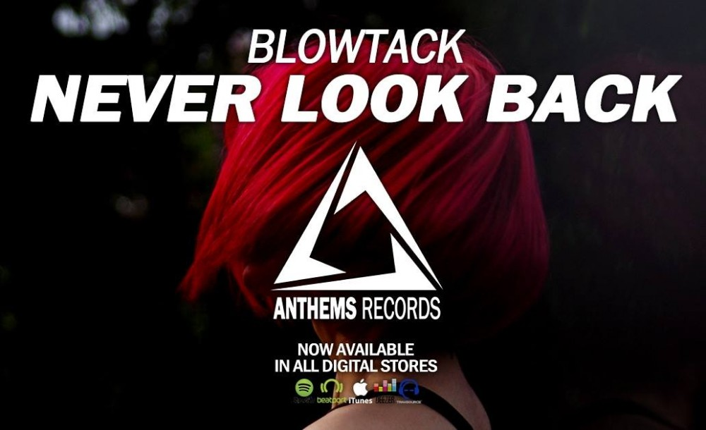 "Blowtack delivers a huge bigroom tune with his latest release on Anthemic Records ""Never Look Back"""
