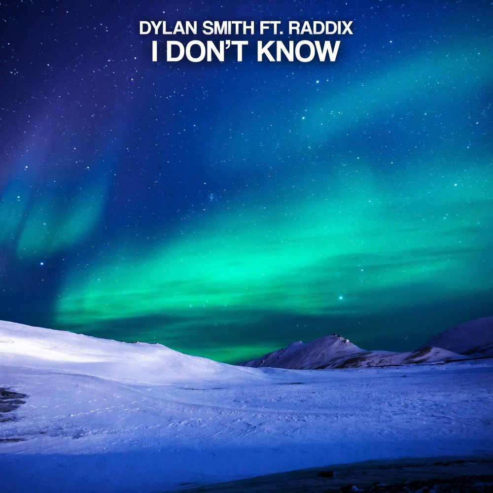 """Dylan Smith unleashes the festival feeling with his latest tune in collaboration with Raddix entitled """"I Don't Know"""""""
