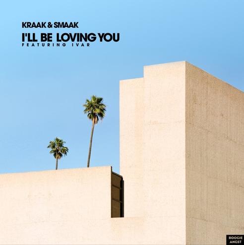 Kraak & Smaak – I'll Be Loving You (feat. Ivar)