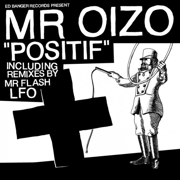 Throwback Track: Mr Oizo – Positif