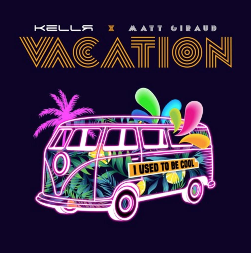 KELLR X Matt Giraud – Vacation