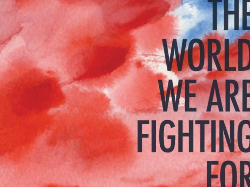 'World War 3 Illustrated #51: The World We Are Fighting For'