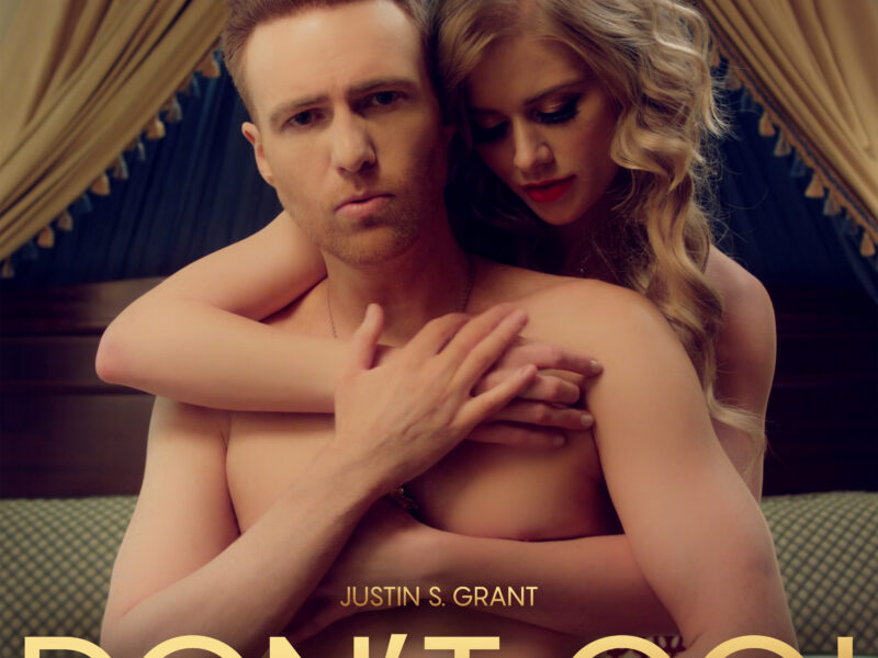 """Justin S. Grant Debuts In Style & Unveils Music Video For """"Don't Go!"""""""