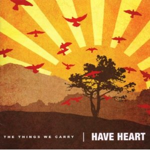 It Holds Up: Have Heart – 'The Things We Carry'